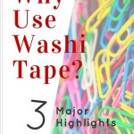 Why use washi tape? 3 major highlights.