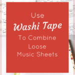 Use washi tape to combine loose music sheets | Washimagic.com