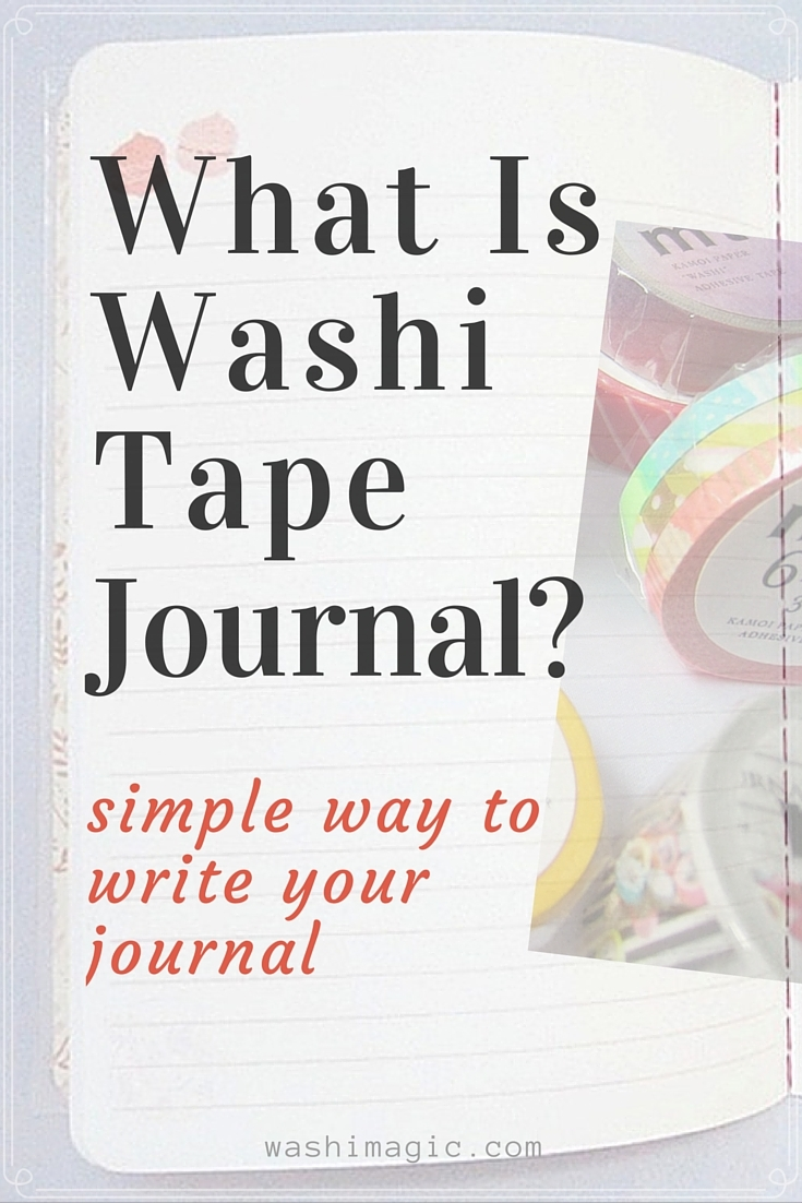 What Is Washi Tape Journal An Easy Way To Begin Your