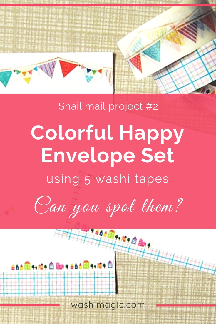 Snail mail project 2 colorful happy envelope set using 5 different washi tapes. Can you spot them | deco tape | washi tape crafts ideas | Washimagic.com