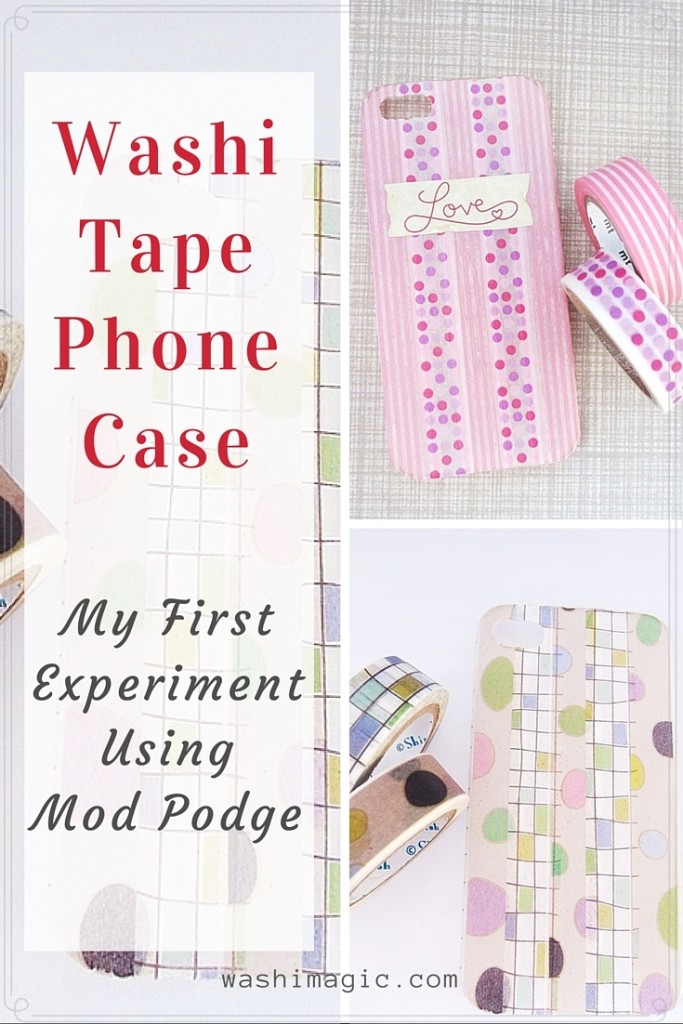Washi Tape Phone Case: My First Experiment Using Mod Podge