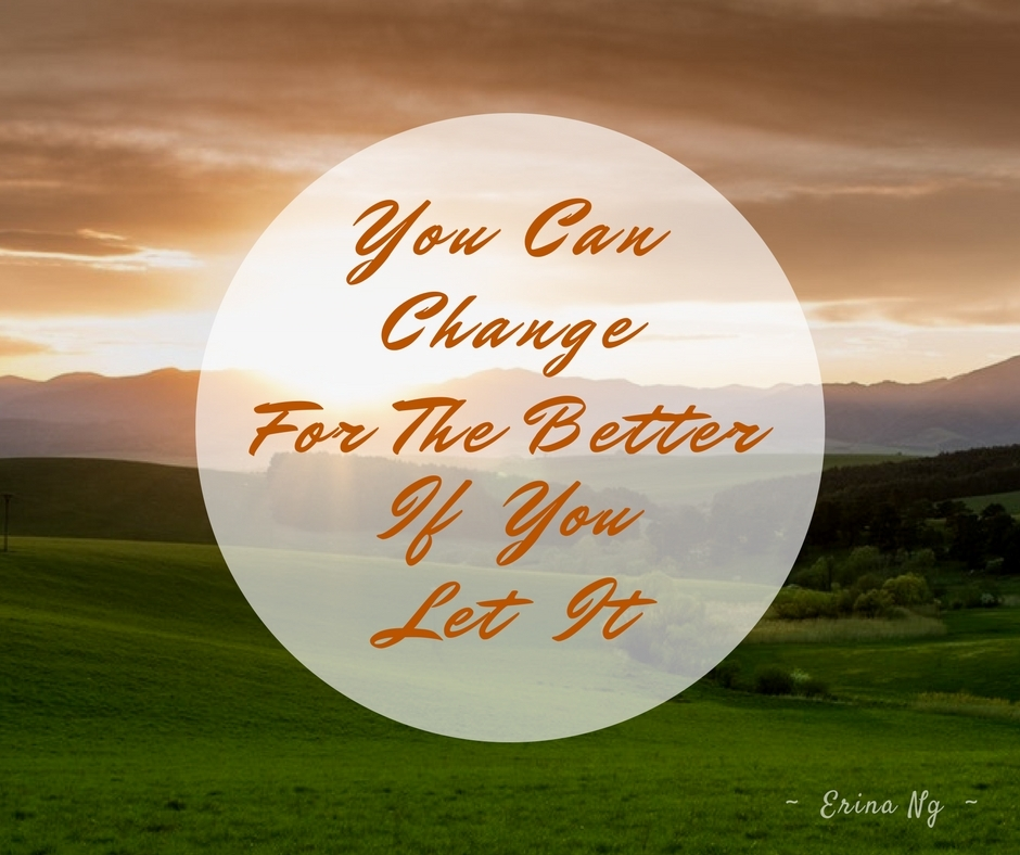 Encouraging words - you can change for the better if you let it | inspirational quotes | Washimagic.com