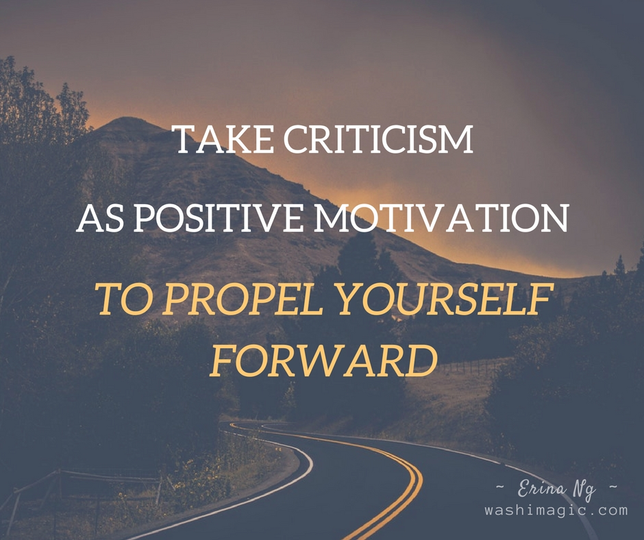 Encouraging words, inspirational quotes - Take criticism as positive motivation to propel yourself forward | Washimagic.com