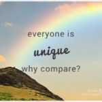 Encouraging words, inspirational quotes - Everyone is unique, why compare | Washimagic.com