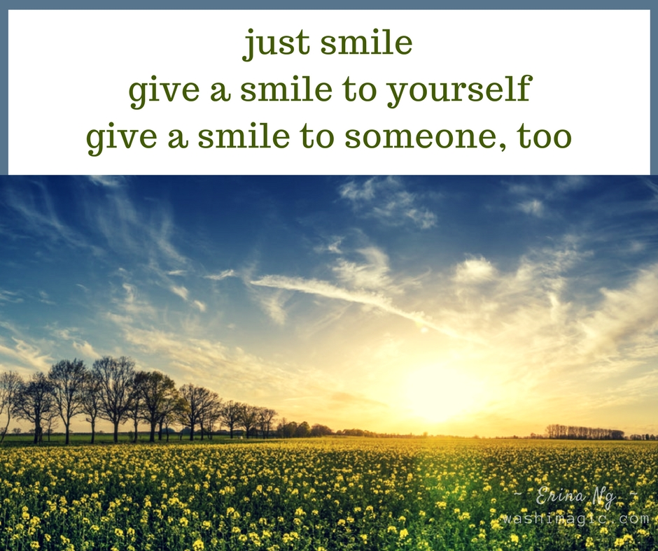 Encouraging words, inspirational quotes - Just smile, give a smile to yourself, give a smile to someone too | Washimagic.com