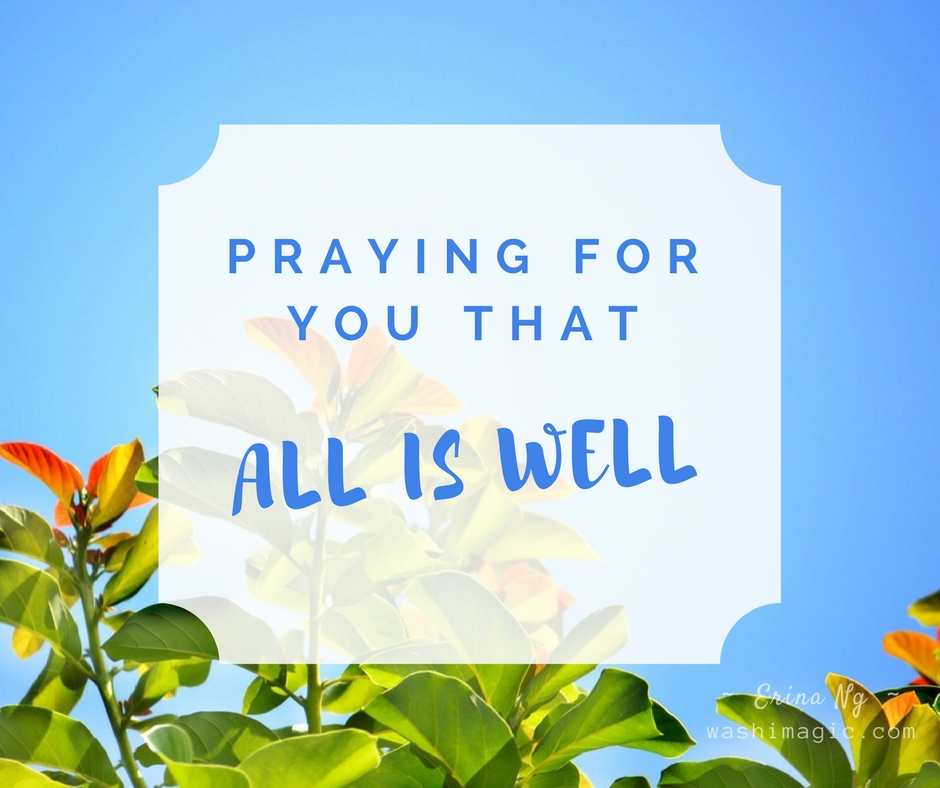 Encouraging words, inspirational quotes - Praying for you that all is well | Washimagic.com