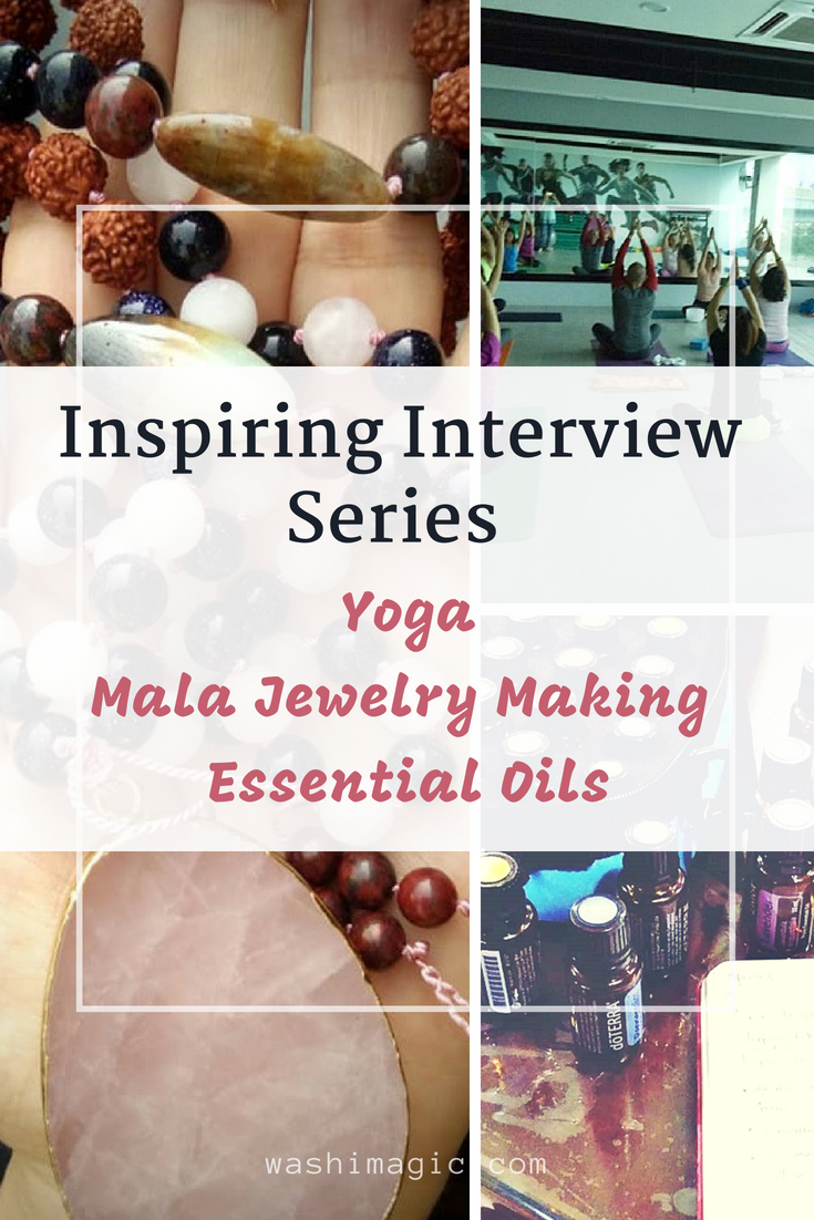 Inspiring Interview Series - yoga, mala jewelry making and essential oils. Find out these 3 different crafts from a capable mom | Washimagic.com