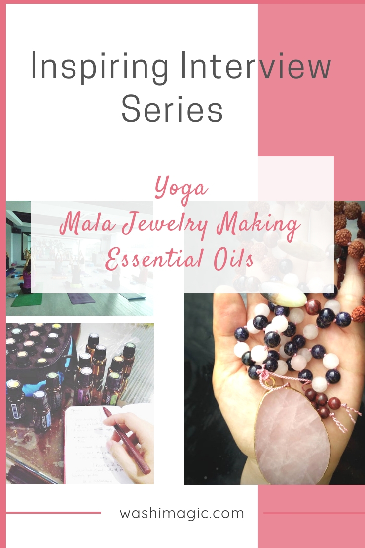 Inspiring Interview Series – Find Out 3 Different Crafts From A Capable Mom – Yoga, Mala Jewelry Making & Essential Oils | Washimagic.com