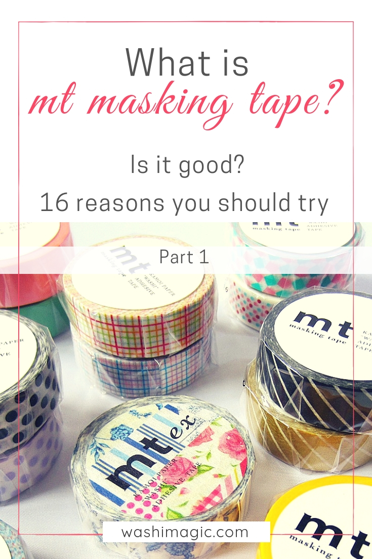 What is mt masking tape? Is it good? Read mt series part 1 to discover. 16 reasons to try | mt tape | Washimagic.com