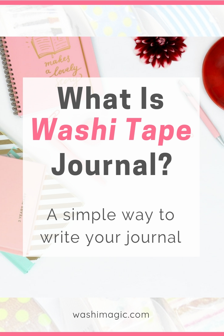 What is washi tape journal? An easy way to begin your journal | A simple way to write your gratitude journal | Washimagic.com