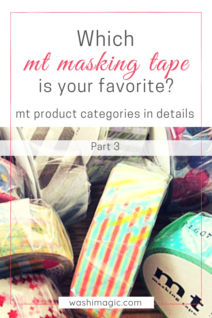 Which mt masking tape is your favorite? mt product categories in details. Check out mt series part 3 | mt tape | Washimagic.com