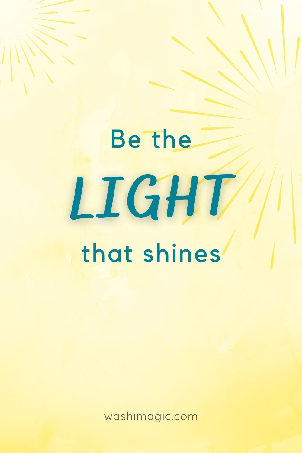 Be the light that shines | Encouraging words series | Motivational quotes | Inspiring words | Encouragement for children | Washimagic.com