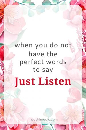 When you do not have the perfect words to say just listen | Encouraging words series | Motivational quotes | Inspiring words | Encouragement for kids | Washimagic.com