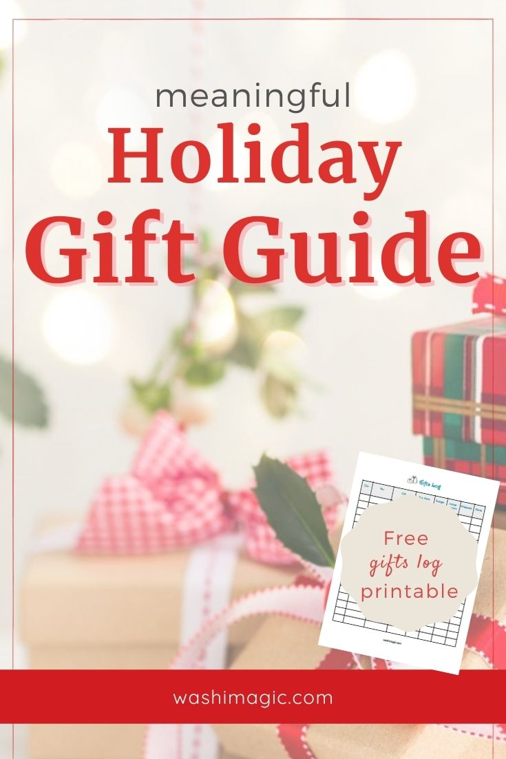 Meaningful holiday gift guide | Budget-friendly gift guide | Gifts for him for her for kids | Free gift log printable | Washimagic.com