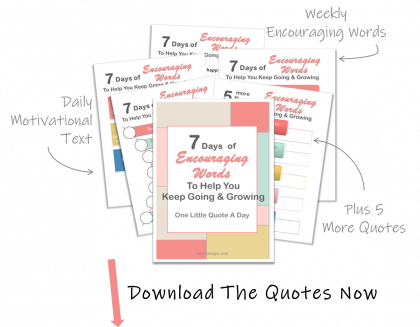 Subscribe to get the freebies - 7 days of encouraging words to help you keep going & growing   free printables   little motivational quotes a day   encouraging words   Washimagic.com