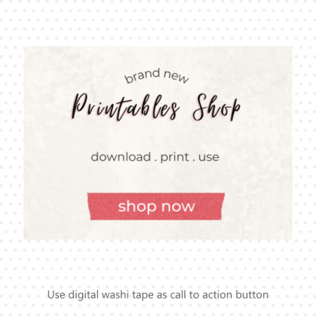 Sample of using the free digital washi tape as a call to action button | How to use digital washi tape in the free resource library | Brand new printables shop | Washimagic.com